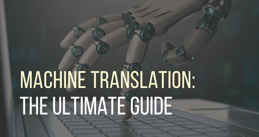 machine translation: the ultimate guide