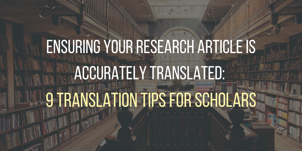 Ensuring your research interviews are accurately translated: 9 translation tips for scholars written in white and pale yellow against a library background